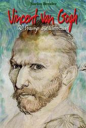 Vincent Van Gogh: 120 Drawings and Watercolors