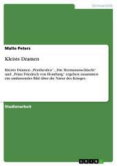 """Kleists Dramen: Kleists Dramen """"Penthesilea"""", """"Die Hermannsschlacht"""" und """"Prinz Friedrich von Homburg"""" ergeben zusammen ein umfassendes Bild über die Natur des Krieges"""