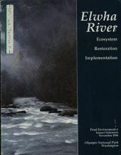 Olympic National Park (N.P.), Elwha River Ecosystem Restoration Implementation, Clallam County: Environmental Impact Statement