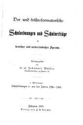 Vor- und frühreformatorische Schulordnungen und Schulverträge in deutscher und niederländischer Sprache, herausg. von J. Müller