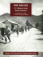 FIRE BRIGADE: U.S. Marines In The Pusan Perimeter [Illustrated Edition]
