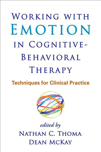 Working with Emotion in Cognitive Behavioral Therapy PDF