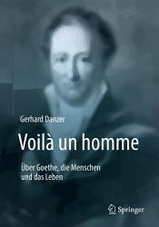 Voil   un homme     ber Goethe  die Menschen und das Leben PDF