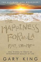 The Happiness Formula: The Ultimate Life Makeover