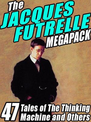 The Jacques Futrelle Megapack PDF