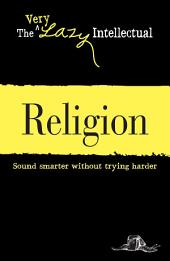 Religion: Sound smarter without trying harder