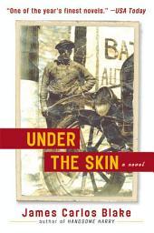 Under the Skin: A Novel