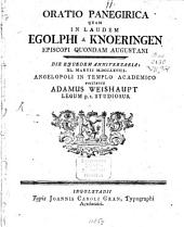 Oratio panegirica in Laudem Egolphi a Knoeringen Episcopi quondam Augustani