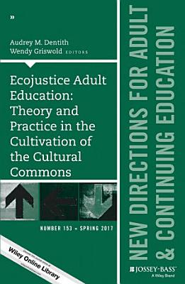 Ecojustice Adult Education  Theory and Practice in the Cultivation of the Cultural Commons