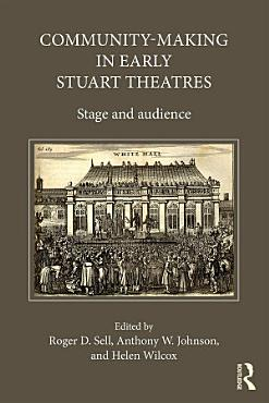 Community Making in Early Stuart Theatres PDF