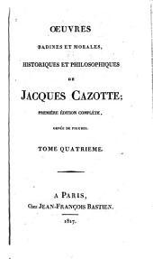 Oeuvres badines et morales, historiques et philosophiques de Jacques Cazotte: Volume4