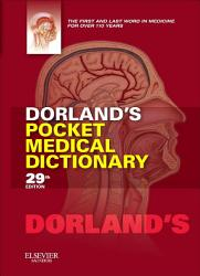 Dorland s Pocket Medical Dictionary E Book PDF