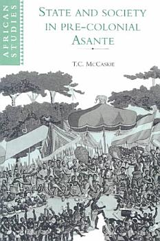 State and Society in Pre colonial Asante PDF