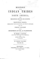 History of the Indian Tribes of North America: With Biographical Sketches and Anecdotes of the Principal Chiefs, Volume 3