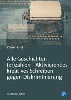 Alle Geschichten  er z  hlen     Aktivierendes kreatives Schreiben gegen Diskriminierung PDF