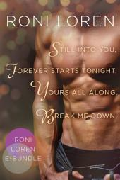 Roni Loren E-Bundle: Still Into You, Forever Starts Tonight, Yours All Along, Break Me Down