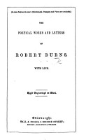 The Poetical Works and Letters of Robert Burns  With Life  Eight Engravings on Steel   In this Edition the More Objectionable Passages and Pieces are Omitted    PDF