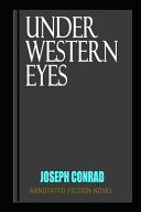Under Western Eyes By Joseph Conrad The New Fully And Illustrated Novel