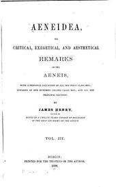 AEneidea: Or Critical, Exegetial, and Aesthetical Remarks on the Aeneis, Volume 3