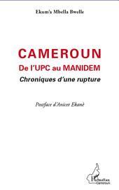 Cameroun De l'UPC au Manidem: Chroniques d'une rupture