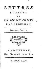 Lettres écrites de la montagne. Par J. J. Rousseau. Premiere (-seconde) partie