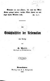 Gedenket an eure Lehrer, die euch das Wort Gottes gesaget haben ... Ebr. 13. 7. Zur Gedächtnissfeier der Reformation, eine Predigt