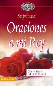 Oraciones a mi Rey, Sheri Rose Shepherd