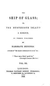 The ship of glass: or, The mysterious island. [Followed by] Atcherley