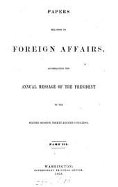 Papers relating to foreign affairs [afterw.] Foreign relations of the United States: Part 3
