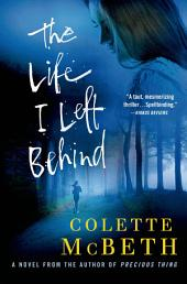 The Life I Left Behind: A Novel