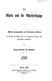 Der Rhein und die Rheinfeldzüge: militärisch-geographische und Operationsstudien im Bereiche des Rheins und der benachbarten deutschen und französischen Landschaften