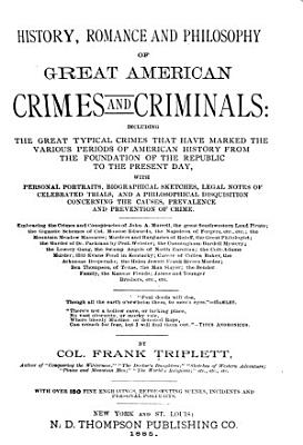History  Romance and Philosophy of Great American Crimes and Criminals     PDF