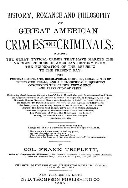 History Romance And Philosophy Of Great American Crimes And Criminals