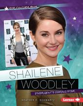 Shailene Woodley: DivergentÕs Daring Star