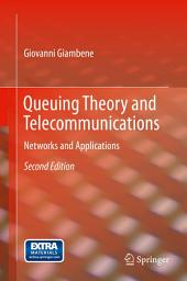 Queuing Theory and Telecommunications: Networks and Applications, Edition 2