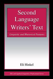 Second Language Writers' Text: Linguistic and Rhetorical Features