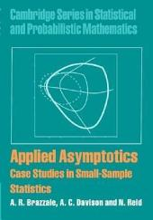 Applied Asymptotics: Case Studies in Small-Sample Statistics