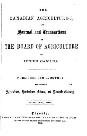 The Canadian Agriculturist  and Journal of the Board of Agriculture of Upper Canada PDF