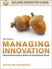 Managing Innovation: Integrating Technological, Market and Organizational Change, Edition 5