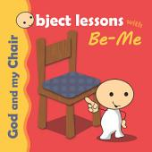 God and my Chair: Object Lesson for Children