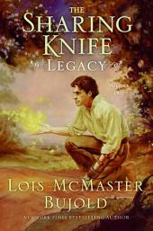 The Sharing Knife Volume Two: Legacy
