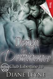Design for Dominance [Club Libertine 10]
