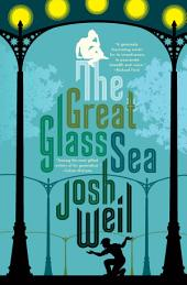 The Great Glass Sea: A Novel