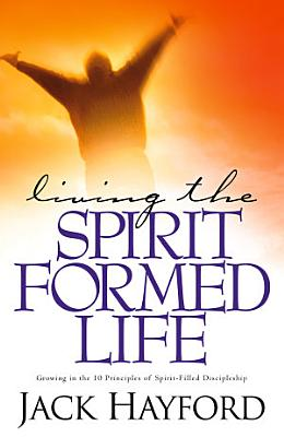 Living the Spirit Formed Life