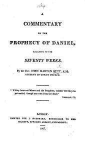 A Commentary on the Prophecy of Daniel, relating to the Seventy Weeks