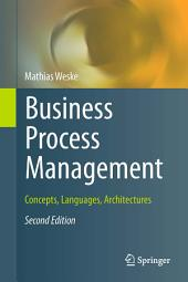 Business Process Management: Concepts, Languages, Architectures, Edition 2