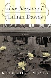 The Season of Lillian Dawes: A Novel
