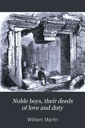 Noble Boys: Their Deeds of Love and Duty