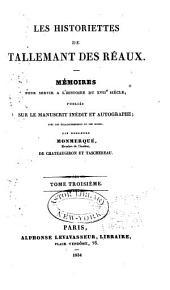 Les Historiettes de Tallemant des Réaux: mémoires pour servir à l'histoire du XVIIe siècle, Volume3