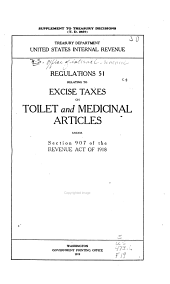 Regulations No. 51 Relating to Excise Taxes on Toilet and Medicinal Articals Under Section 907 of the Revenue Act of 1918
